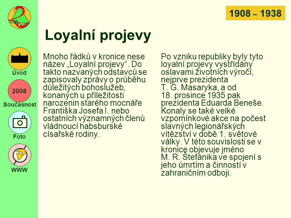 """2008 Současnost Foto WWW Úvod Loyalní projevy Mnoho řádků v kronice nese název """"Loyalní projevy"""". Do takto nazvaných odstavců se zapisovaly zprávy o p"""