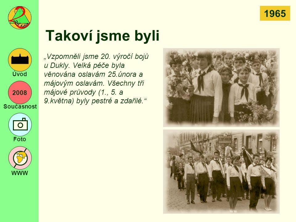 """2008 Současnost Foto WWW Úvod Takoví jsme byli """"Vzpomněli jsme 20. výročí bojů u Dukly. Velká péče byla věnována oslavám 25.února a májovým oslavám. V"""