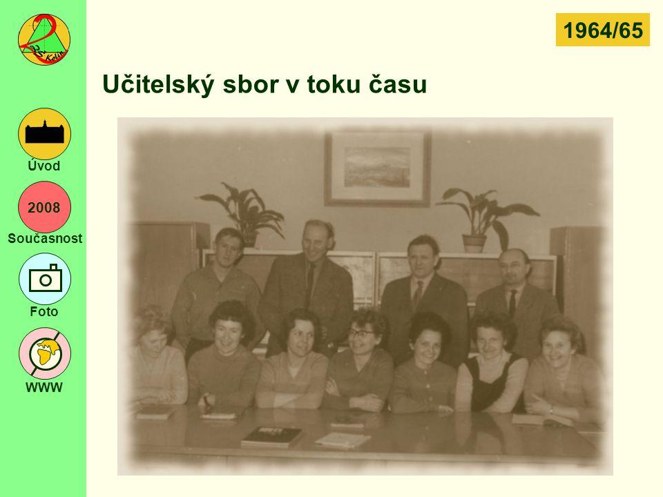 2008 Současnost Foto WWW Úvod Učitelský sbor v toku času 1964/65