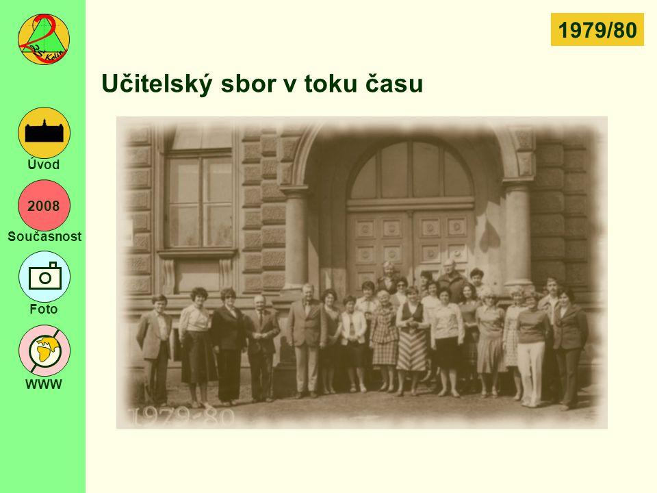 2008 Současnost Foto WWW Úvod Učitelský sbor v toku času 1979/80