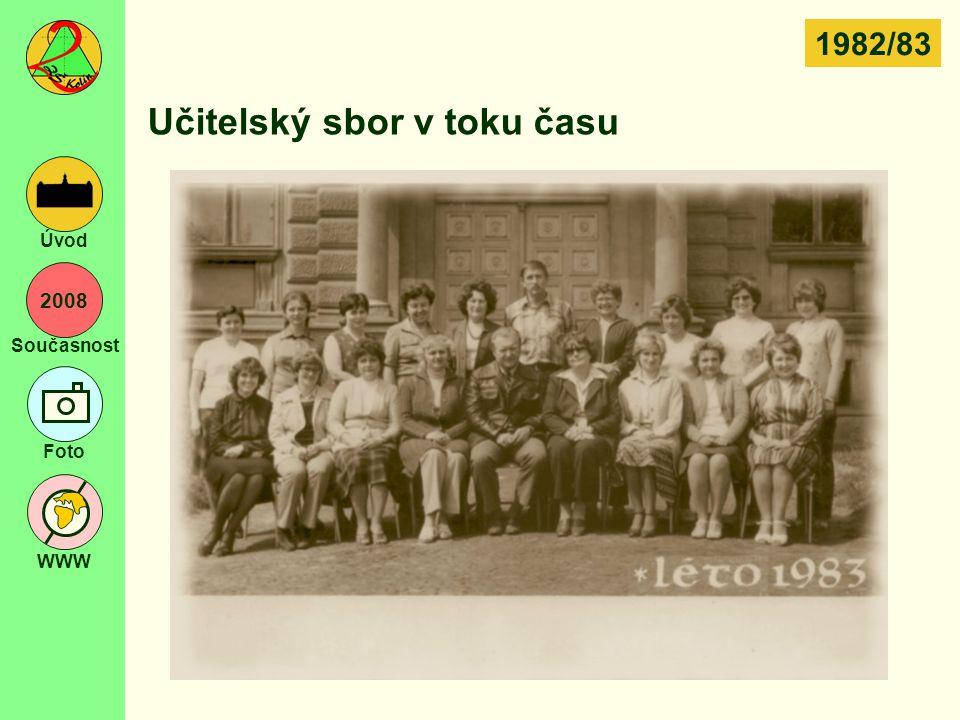 2008 Současnost Foto WWW Úvod Učitelský sbor v toku času 1982/83