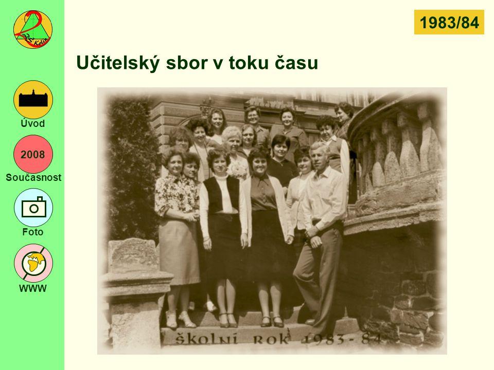 2008 Současnost Foto WWW Úvod Učitelský sbor v toku času 1983/84