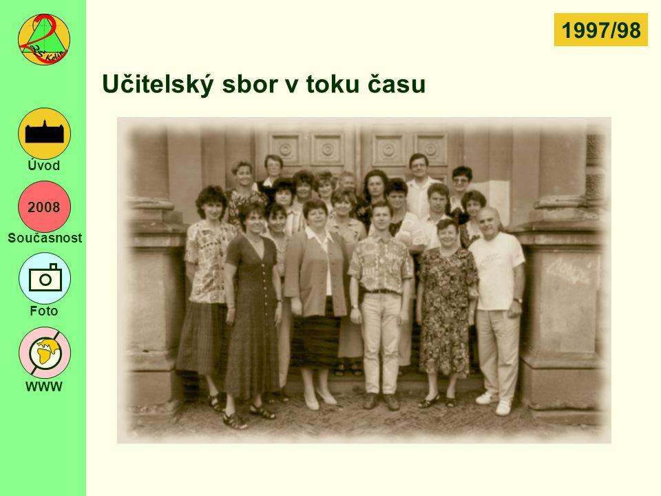 2008 Současnost Foto WWW Úvod Učitelský sbor v toku času 1997/98