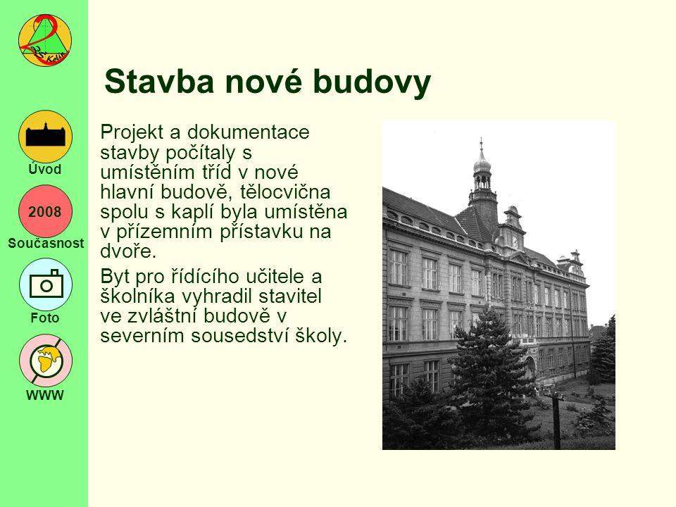"""2008 Současnost Foto WWW Úvod Otevření nové budovy """"Školní budova jež se stavěla od roku 1907, užívá se od měsíce září 1908."""