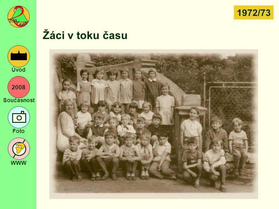 2008 Současnost Foto WWW Úvod Žáci v toku času 1972/73