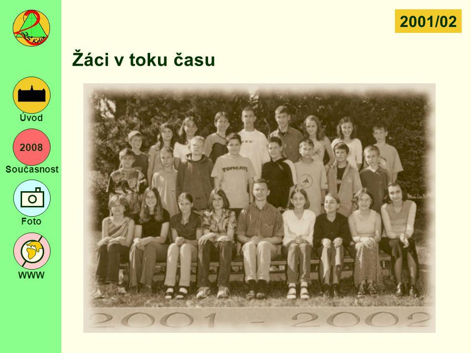 2008 Současnost Foto WWW Úvod Žáci v toku času 2001/02