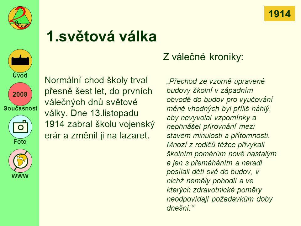 2008 Současnost Foto WWW Úvod Vyhlášení Československa Rok 1918 znamenal nejen konec 1.světové války, ale byl i rokem vyhlášení samostatného Československa.