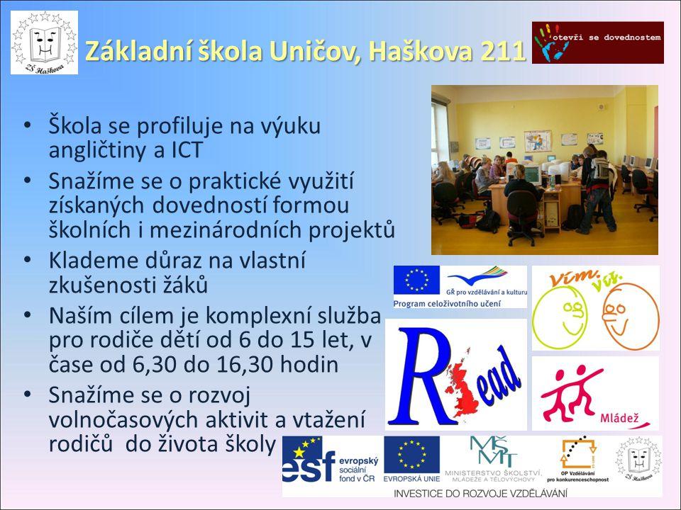 Základní škola Uničov, Haškova 211 • Škola se profiluje na výuku angličtiny a ICT • Snažíme se o praktické využití získaných dovedností formou školníc