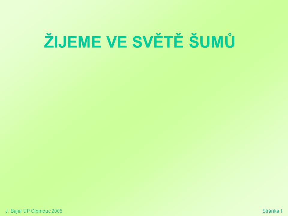 J.Bajer UP Olomouc 2005Stránka 22 Princip neurčitosti:  x.