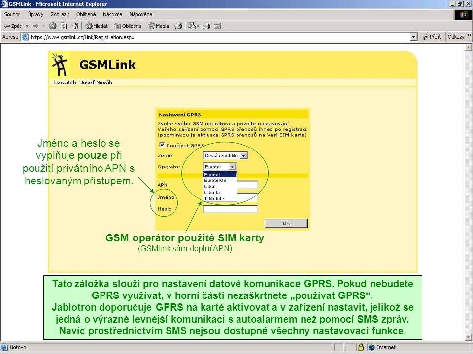 GSM operátor použité SIM karty (GSMlink sám doplní APN) Jméno a heslo se vyplňuje pouze při použití privátního APN s heslovaným přístupem. Tato záložk