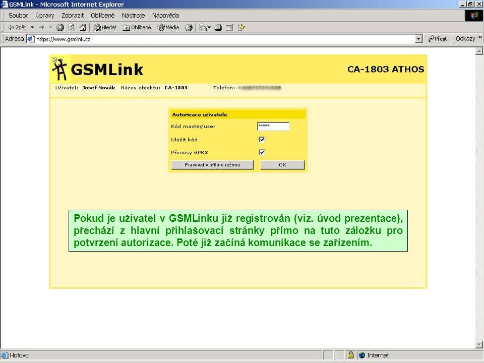 Pokud je uživatel v GSMLinku již registrován (viz. úvod prezentace), přechází z hlavní přihlašovací stránky přímo na tuto záložku pro potvrzení autori