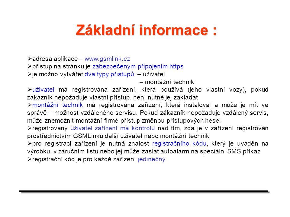 Základní informace :  adresa aplikace – www.gsmlink.cz  přístup na stránku je zabezpečeným připojením https  je možno vytvářet dva typy přístupů –