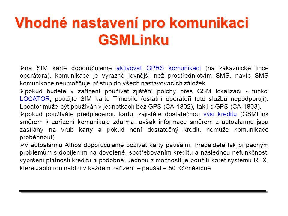 Vhodné nastavení pro komunikaci GSMLinku  na SIM kartě doporučujeme aktivovat GPRS komunikaci (na zákaznické lince operátora), komunikace je výrazně
