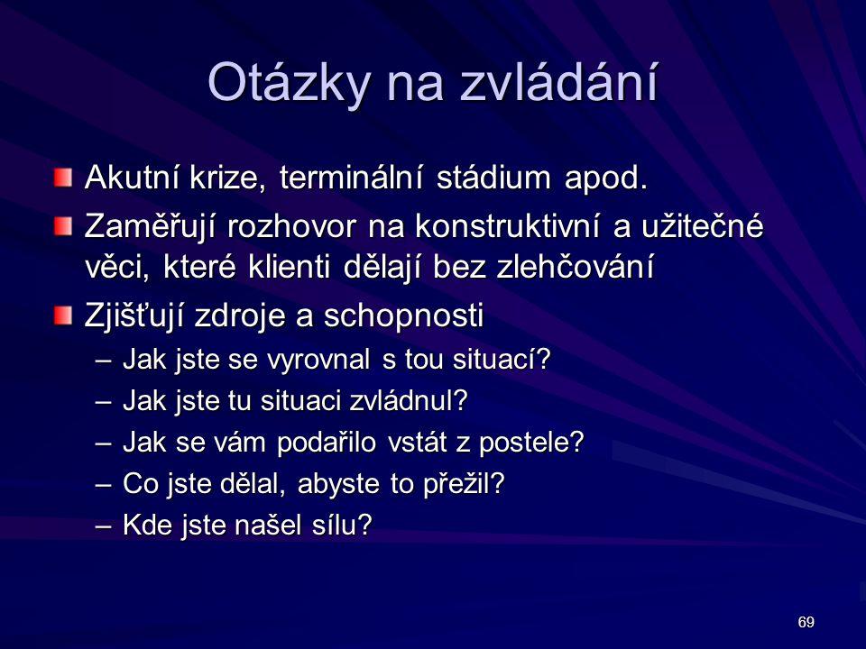 69 Otázky na zvládání Akutní krize, terminální stádium apod.
