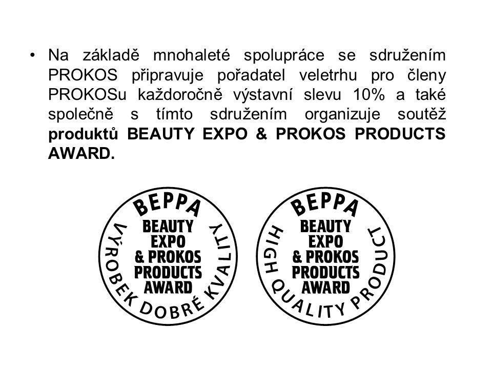 •Na základě mnohaleté spolupráce se sdružením PROKOS připravuje pořadatel veletrhu pro členy PROKOSu každoročně výstavní slevu 10% a také společně s tímto sdružením organizuje soutěž produktů BEAUTY EXPO & PROKOS PRODUCTS AWARD.