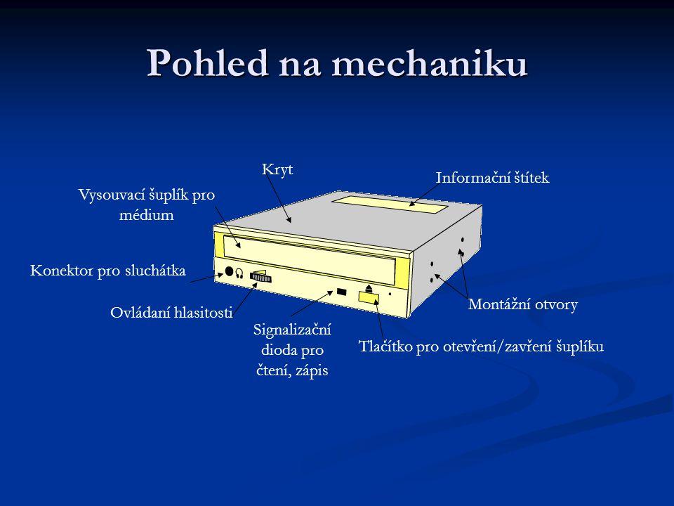 Pohled na mechaniku Vysouvací šuplík pro médium Kryt Informační štítek Montážní otvory Tlačítko pro otevření/zavření šuplíku Signalizační dioda pro čt