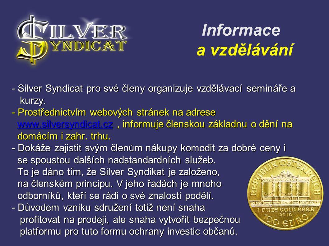 Informace a vzdělávání - Silver Syndicat pro své členy organizuje vzdělávací semináře a kurzy. kurzy. - Prostřednictvím webových stránek na adrese www