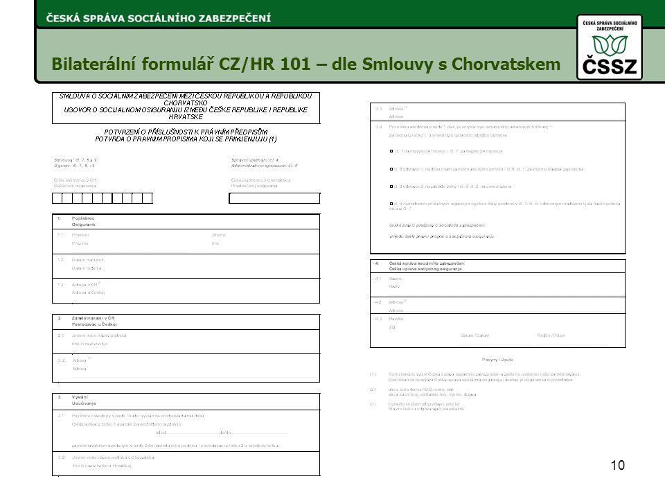 10 Bilaterální formulář CZ/HR 101 – dle Smlouvy s Chorvatskem