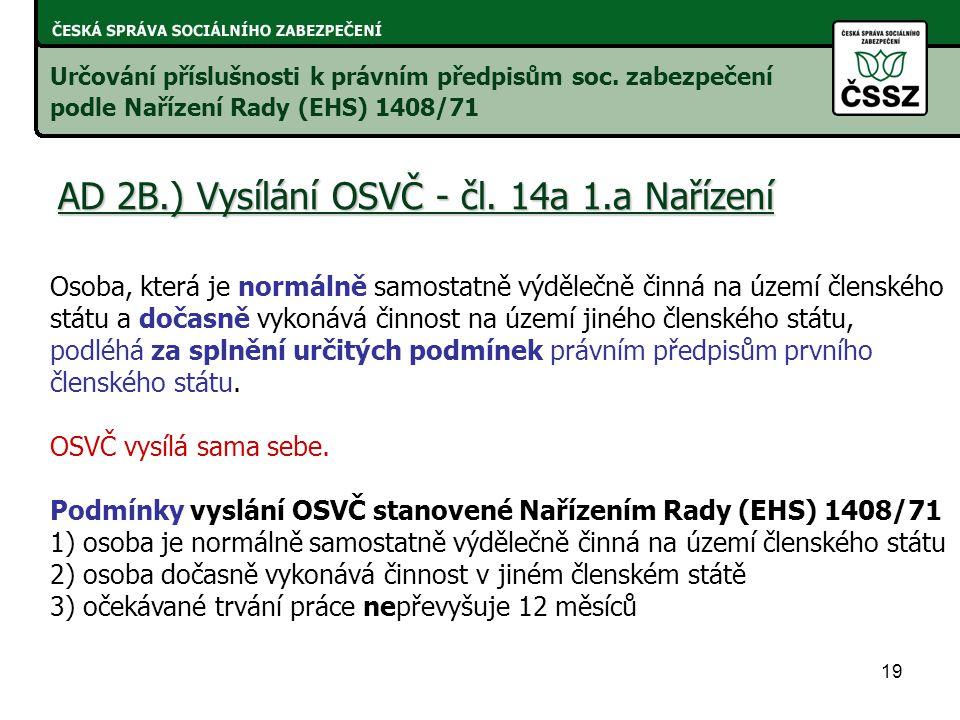 19 AD 2B.) Vysílání OSVČ - čl.14a 1.a Nařízení Určování příslušnosti k právním předpisům soc.