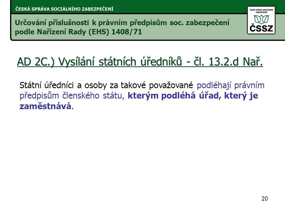 20 AD 2C.) Vysílání státních úředníků - čl.13.2.d Nař.