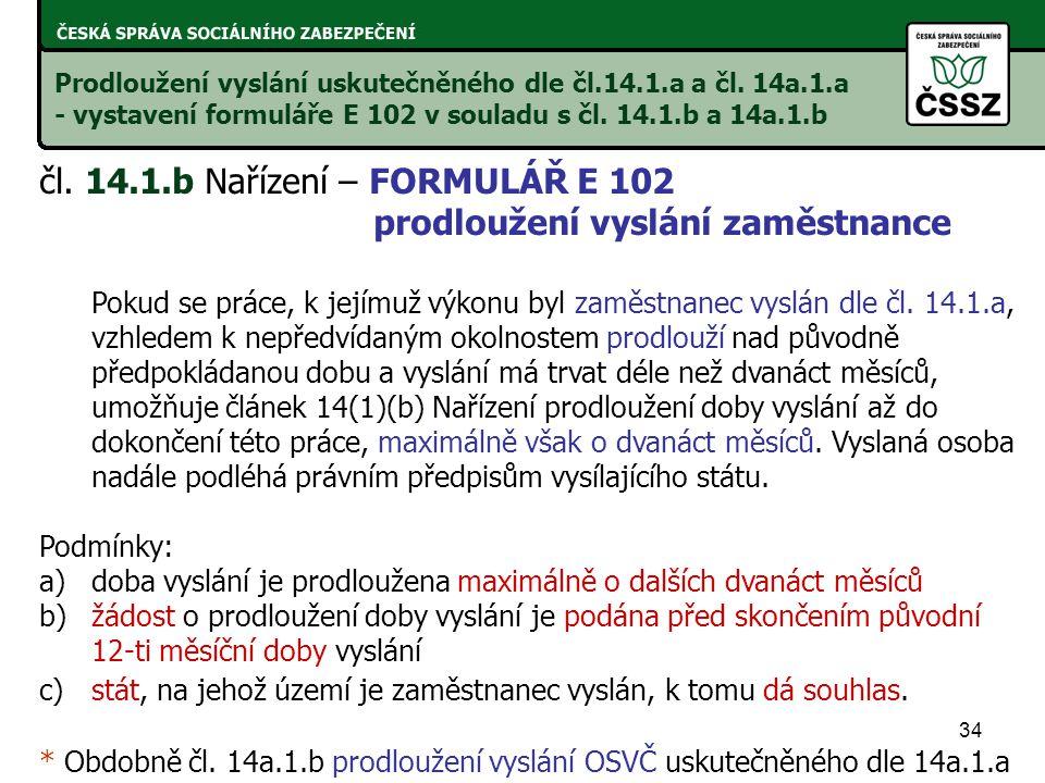 34 Prodloužení vyslání uskutečněného dle čl.14.1.a a čl.