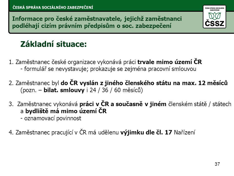 37 Informace pro české zaměstnavatele, jejichž zaměstnanci podléhají cizím právním předpisům o soc.