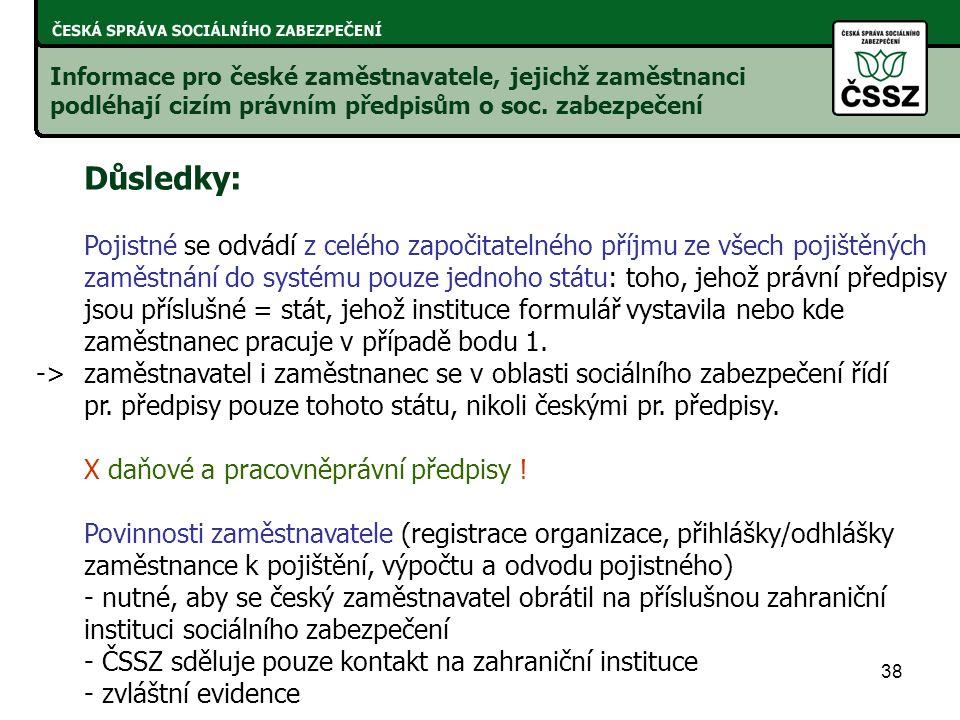 38 Informace pro české zaměstnavatele, jejichž zaměstnanci podléhají cizím právním předpisům o soc.