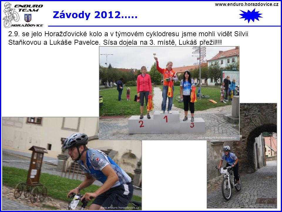 www.enduro.horazdovice.cz Závody 2012….. 2.9. se jelo Horažďovické kolo a v týmovém cyklodresu jsme mohli vidět Silvii Staňkovou a Lukáše Pavelce. Sís