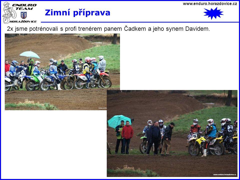 www.enduro.horazdovice.cz Zimní příprava 2x jsme potrénovali s profi trenérem panem Čadkem a jeho synem Davidem.