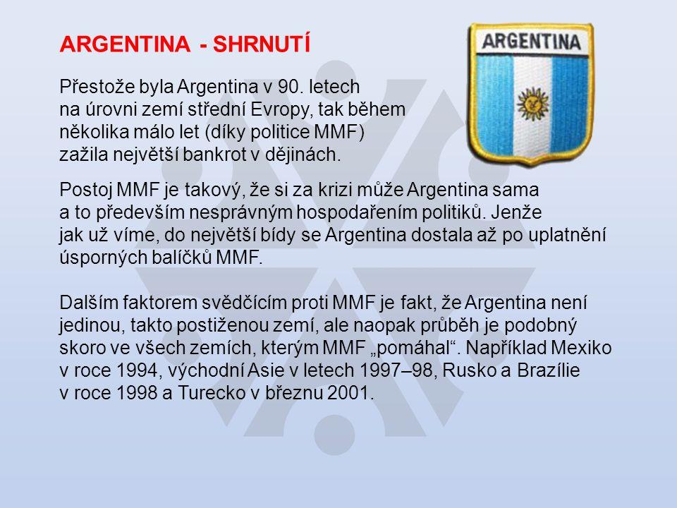 ARGENTINA - SHRNUTÍ Přestože byla Argentina v 90.