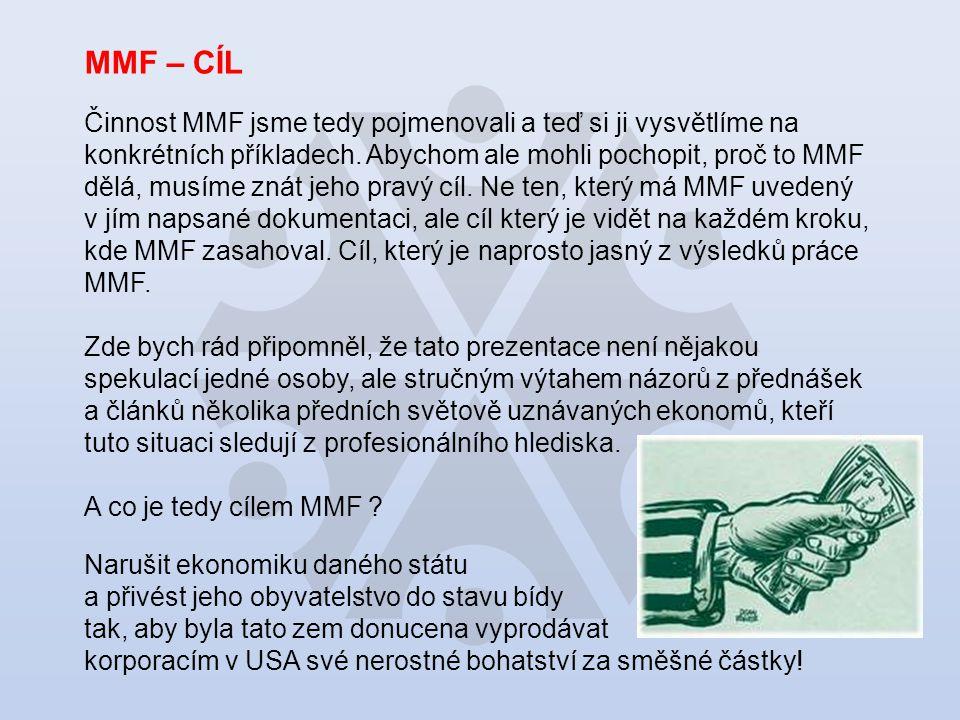 MMF – CÍL Činnost MMF jsme tedy pojmenovali a teď si ji vysvětlíme na konkrétních příkladech.