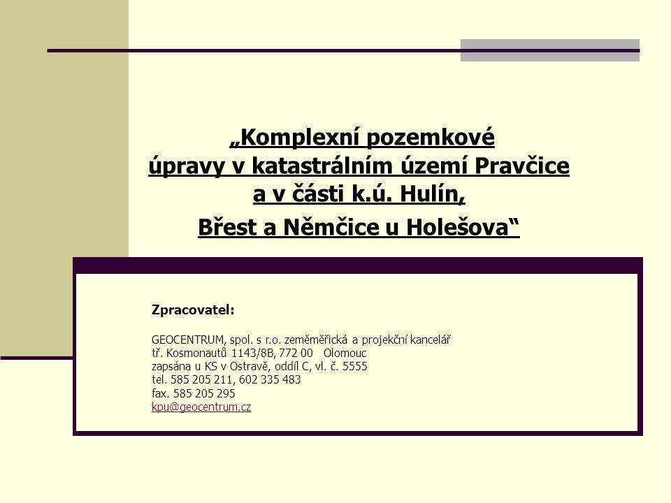 """""""Komplexní pozemkové úpravy v katastrálním území Pravčice a v části k.ú."""