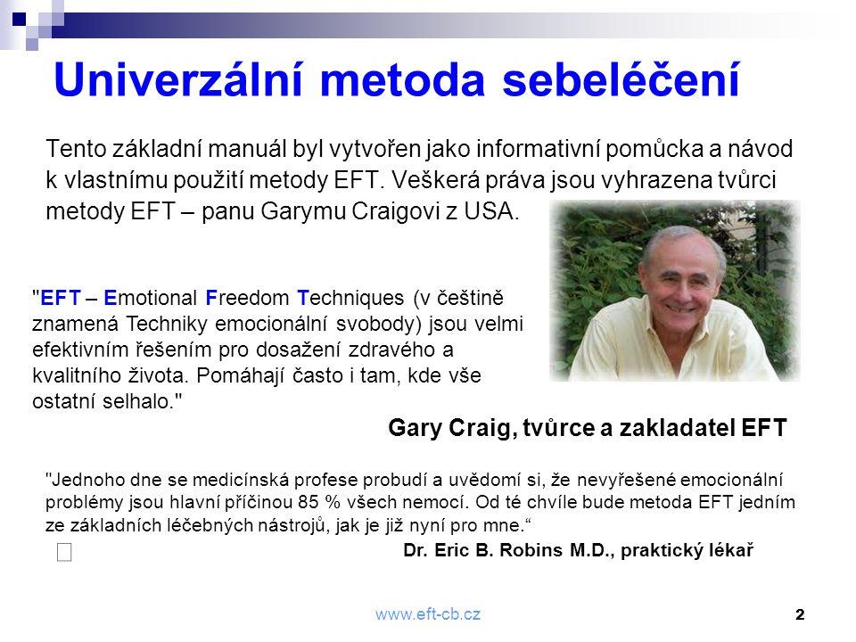 2 Univerzální metoda sebeléčení Tento základní manuál byl vytvořen jako informativní pomůcka a návod k vlastnímu použití metody EFT. Veškerá práva jso