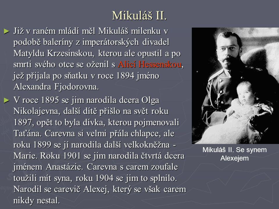 Mikuláš II. ► Již v raném mládí měl Mikuláš milenku v podobě baleríny z imperátorských divadel Matyldu Krzesinskou, kterou ale opustil a po smrti svéh