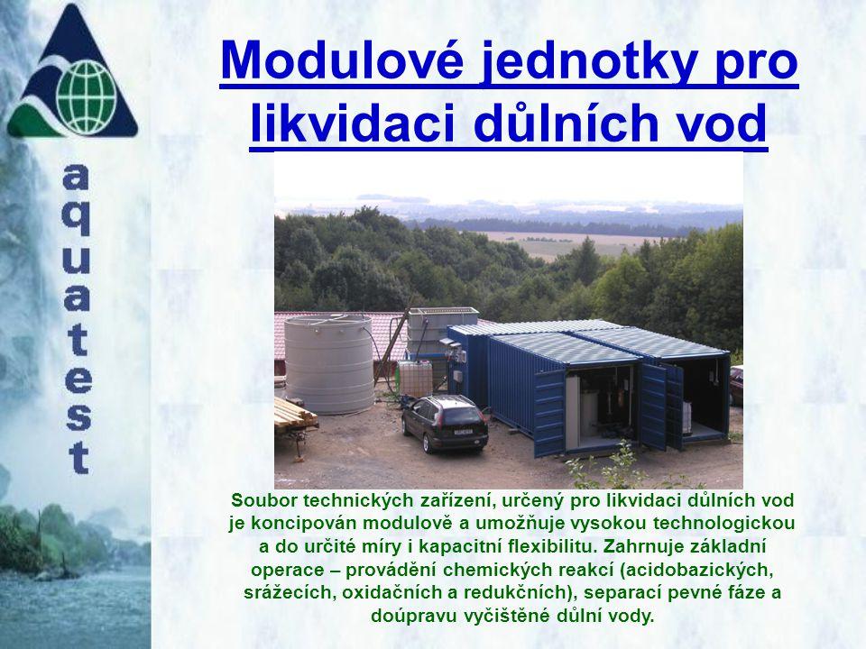 Modulové jednotky pro likvidaci důlních vod Soubor technických zařízení, určený pro likvidaci důlních vod je koncipován modulově a umožňuje vysokou te