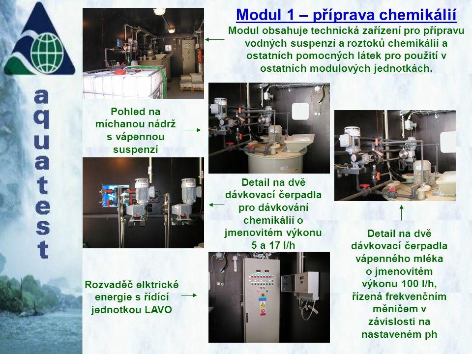 Modul 1 – příprava chemikálií Modul obsahuje technická zařízení pro přípravu vodných suspenzí a roztoků chemikálií a ostatních pomocných látek pro pou