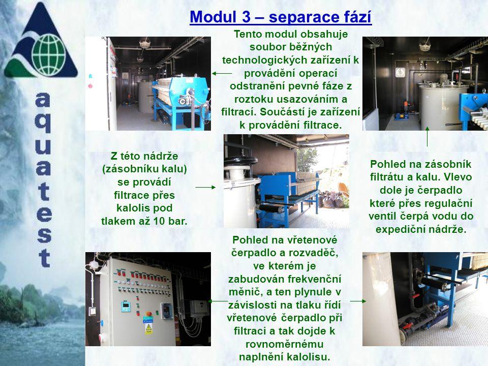 Modul 3 – separace fází Tento modul obsahuje soubor běžných technologických zařízení k provádění operací odstranění pevné fáze z roztoku usazováním a