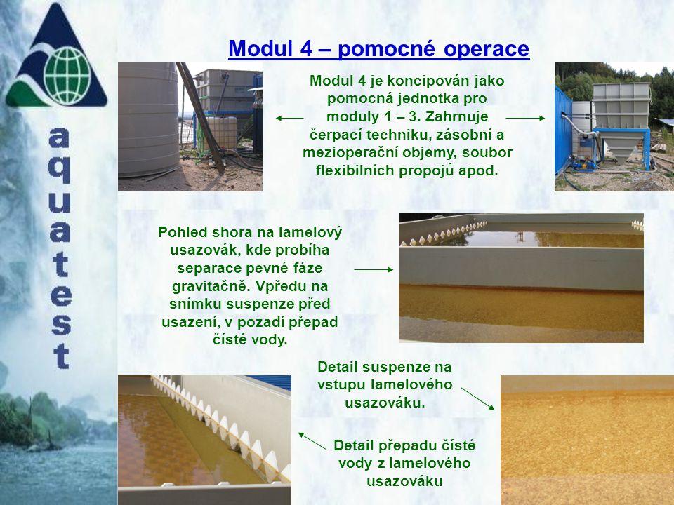 Modul 4 – pomocné operace Modul 4 je koncipován jako pomocná jednotka pro moduly 1 – 3. Zahrnuje čerpací techniku, zásobní a mezioperační objemy, soub