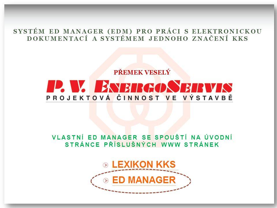 VLASTNÍ ED MANAGER SE SPOUŠTÍ NA ÚVODNÍ STRÁNCE PŘÍSLUŠNÝCH WWW STRÁNEK SYSTÉM ED MANAGER (EDM) PRO PRÁCI S ELEKTRONICKOU DOKUMENTACÍ A SYSTÉMEM JEDNO