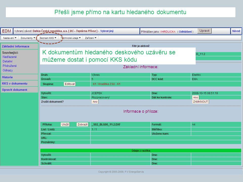 Přešli jsme přímo na kartu hledaného dokumentu K dokumentům hledaného deskového uzávěru se můžeme dostat i pomocí KKS kódu