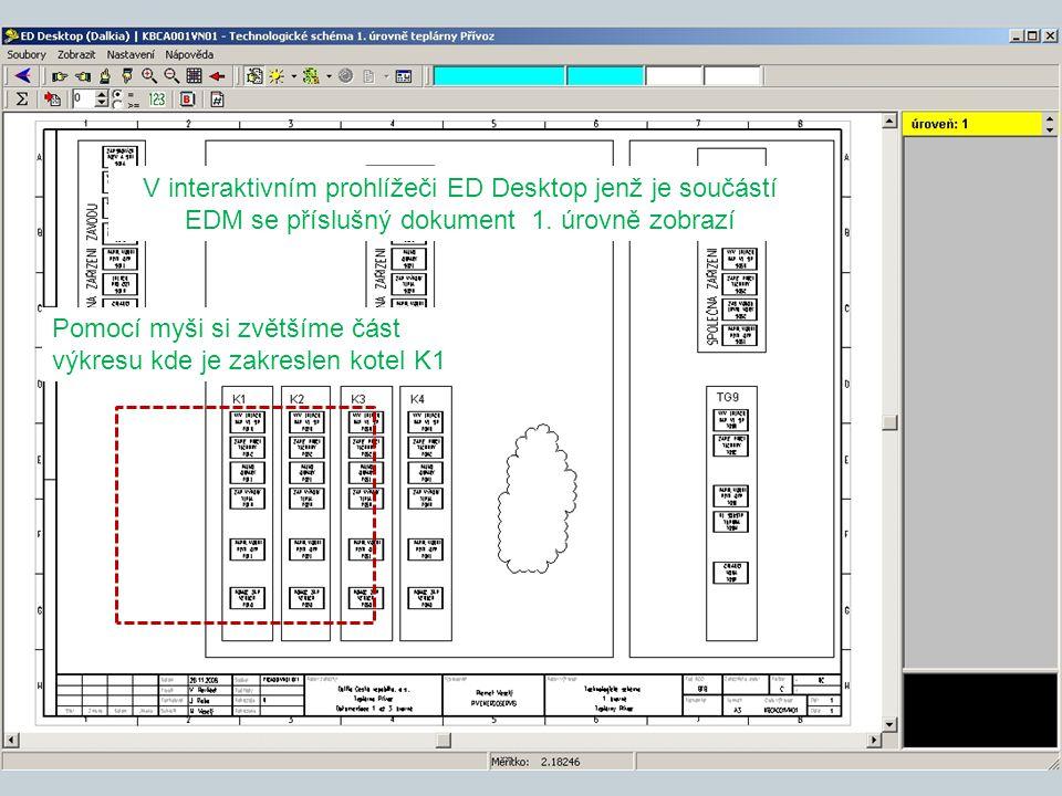 Pomocí myši si zvětšíme část výkresu kde je zakreslen kotel K1 V interaktivním prohlížeči ED Desktop jenž je součástí EDM se příslušný dokument 1. úro