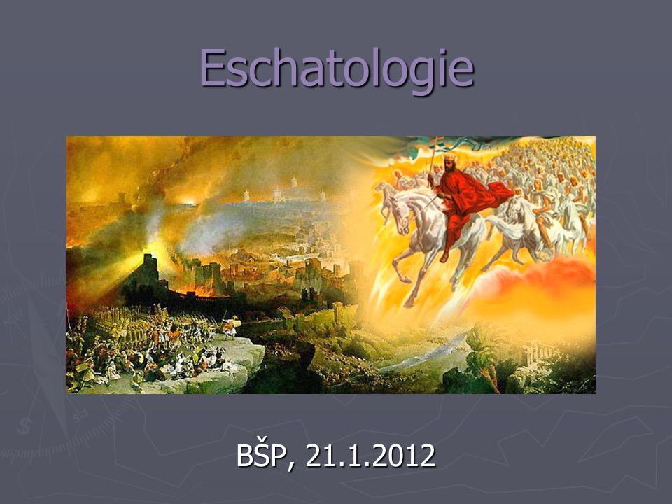 Eschatologie – co přinese budoucnost.