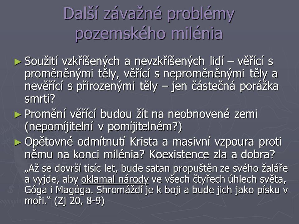Další závažné problémy pozemského milénia ► Soužití vzkříšených a nevzkříšených lidí – věřící s proměněnými těly, věřící s neproměněnými těly a nevěří