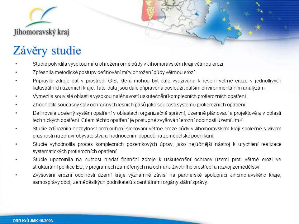 ORR KrÚ JMK 10/2003 •Studie potvrdila vysokou míru ohrožení orné půdy v Jihomoravském kraji větrnou erozí.