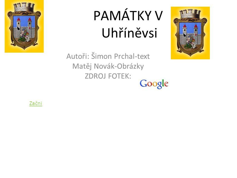 PAMÁTKY V Uhříněvsi Autoři: Šimon Prchal-text Matěj Novák-Obrázky ZDROJ FOTEK: Začni
