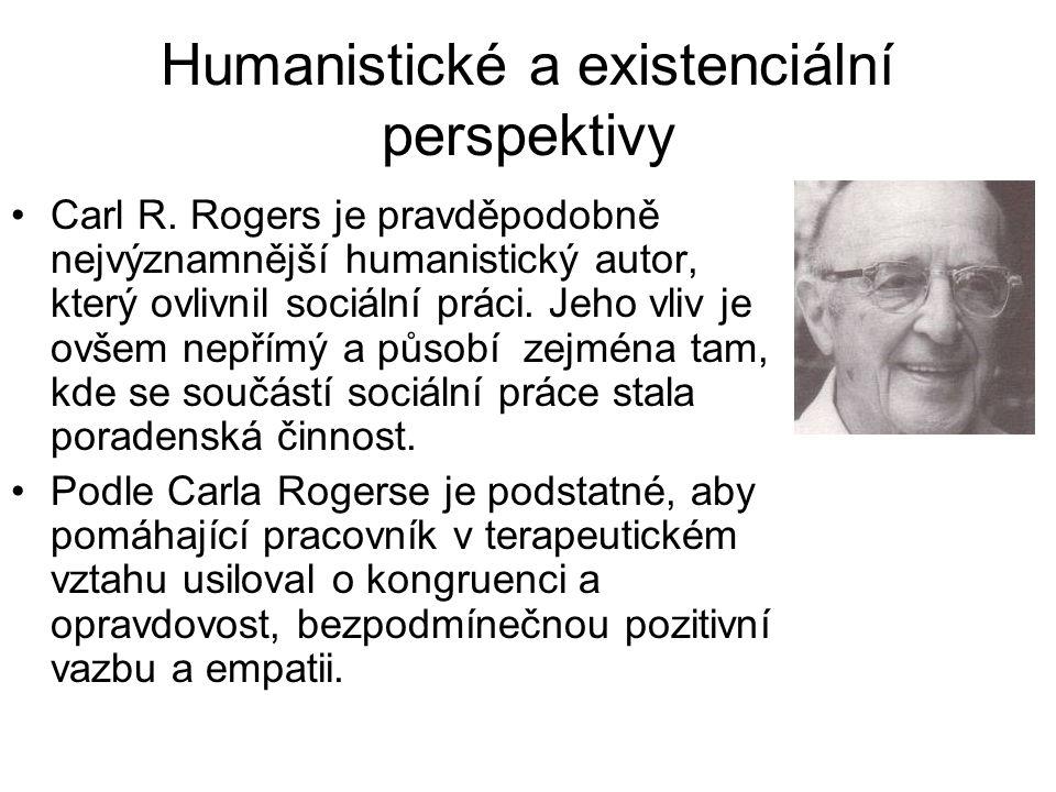 •Carl R. Rogers je pravděpodobně nejvýznamnější humanistický autor, který ovlivnil sociální práci. Jeho vliv je ovšem nepřímý a působí zejména tam, kd