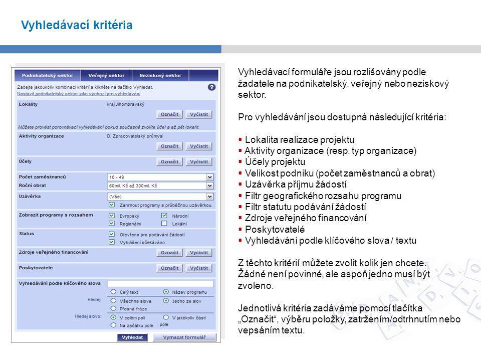Vyhledávací formuláře jsou rozlišovány podle žadatele na podnikatelský, veřejný nebo neziskový sektor.