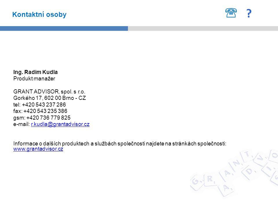 Ing.Radim Kudla Produkt manažer GRANT ADVISOR, spol.