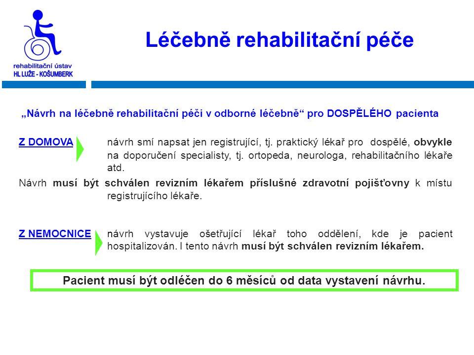 Léčebně rehabilitační péče Z DOMOVA návrh smí napsat jen registrující, tj. praktický lékař pro dospělé, obvykle na doporučení specialisty, tj. ortoped