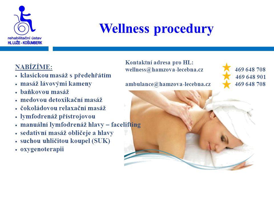 NABÍZÍME:  klasickou masáž s předehřátím  masáž lávovými kameny  baňkovou masáž  medovou detoxikační masáž  čokoládovou relaxační masáž  lymfodr